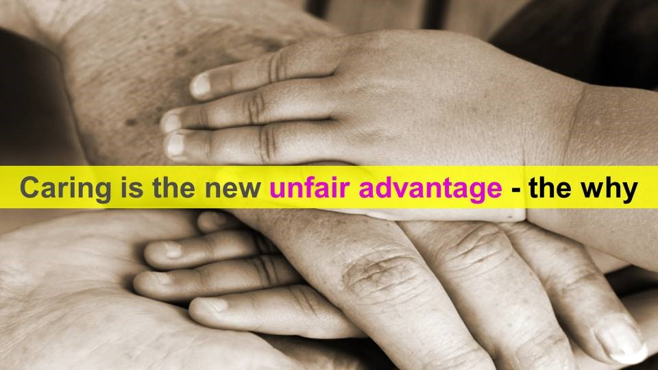 Caring Unfair Advantage