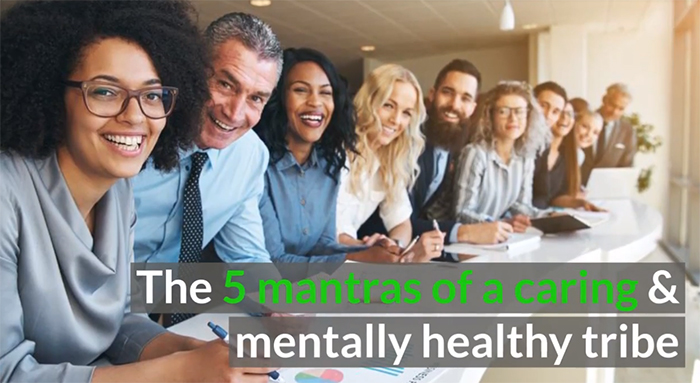 the-5-mantras-of-a-caring-and-mentally-healthy-tribe